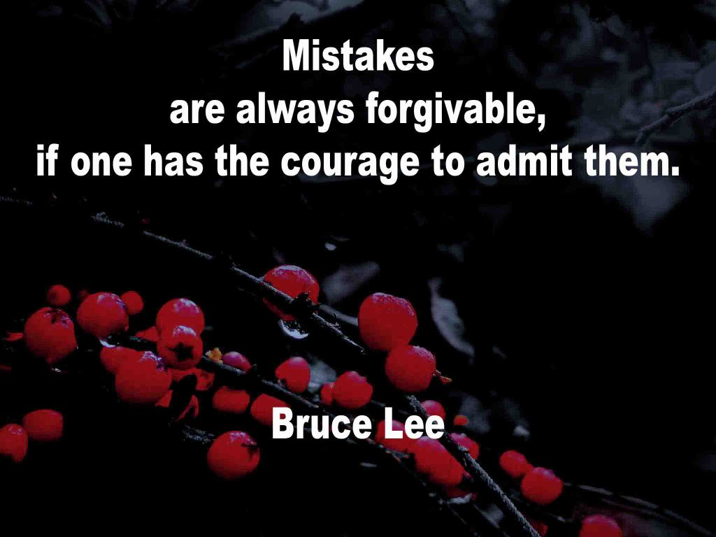 The image shows a spray of red berries on a black background on which a quotation by Bruce Lee is written. It speaks of mistakes being forgivable if one has the courage to admit them.