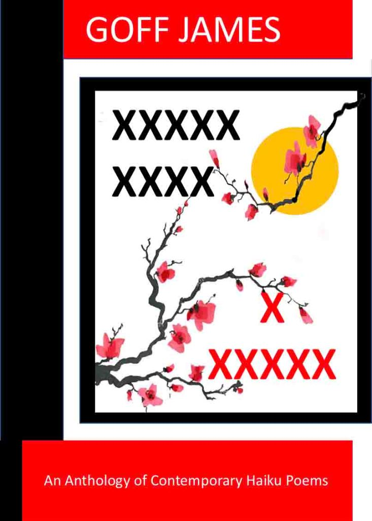 The image depicts a design for a book cover titled Haiku and Senryū Poems by Goff James. The work is the second design in a series . The cover design is minimalistic with author's name on a red rectangle at the top, a similar ectangle at the bottom , with a black rectangle along the spine and in the middle is a large white rectangle with a black edge inside which is found the title. Supporting the title is an image of a gold sun and two branches of red cherry blossom.