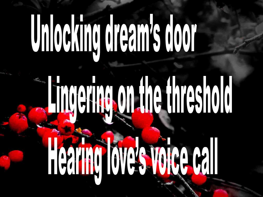 The image shows a spray of red berries on a black background on which a senryū titled Unlocking Dream's Door is written. The poem speaks of  lingering on the threshold of Dream's Door and hearing love's voice call.