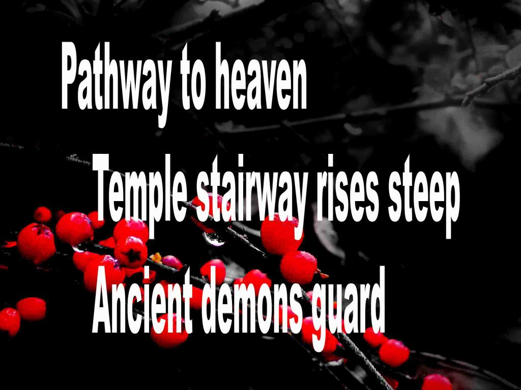 The image shows a spray of red berries on a black background on which is written a senryū poem titled Pathway to heaven by the poet Goff James. The poem speaks of along flight of steps leading to a temple, the pathway to heaven and how ancient demons guard.